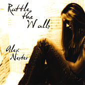 Rattle the Walls by Alex Nester