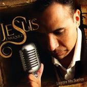 Lograre Mis Sueños by Jesus Enriquez