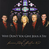 Why Don't You Give Jesus a Try by Lorraine Jordan