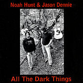 All the Dark Things by Noah Hunt