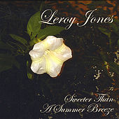Sweeter Than a Summer Breeze by Leroy Jones