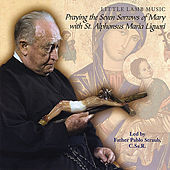 Praying the Seven Sorrows of Mary With St. Alphonsus Maria Liguori by Little Lamb Music