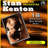 18 Original Big Band Hits by Stan Kenton