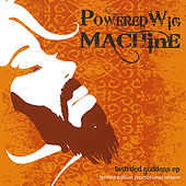 Bearded Goddess - Ep by Powered Wig Machine