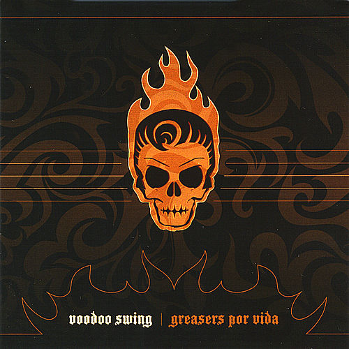 Greasers Por Vida by Voodoo Swing