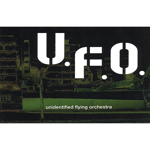 U.F.O. Unidentified Flying Orchestra by U.F.O.