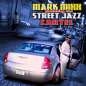 Street Jazz Feat. Tha Street Jazz Cartel by Mark Mixx