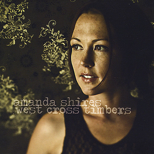 West Cross Timbers by Amanda Shires