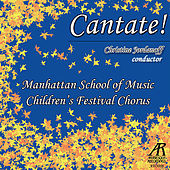 Cantate! by Manhattan School of Music Children's Festival Chorus