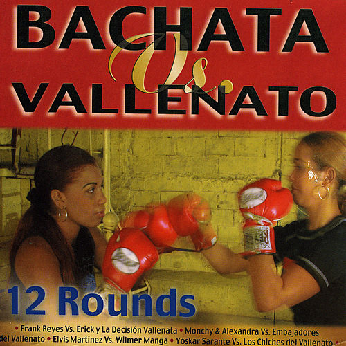 Bachata Vs. Vallenatos by Various Artists