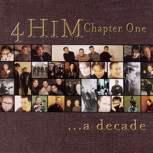 Chapter One...A Decade by 4 Him