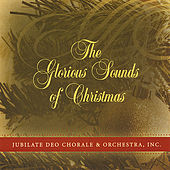 The Glorious Sounds of Christmas by Jubilate Deo Chorale...
