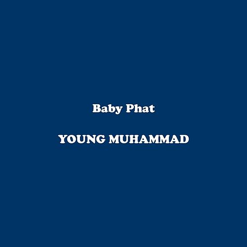 Baby Phat by Young Muhammad
