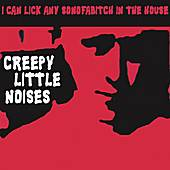 Creepy Little Noises by I Can Lick Any Sonofabitch in the House