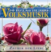 Das Beste aus 100 Jahre Volksmusik Zauber der Liebe by Various Artists