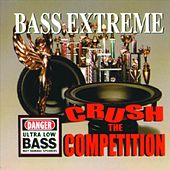 Crush The Competition by Bass Extreme and Techmaster P.E.B.