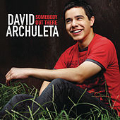 Somebody Out There by David Archuleta