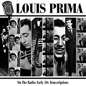 On The Radio: Early 50s Transcriptions by Louis Prima