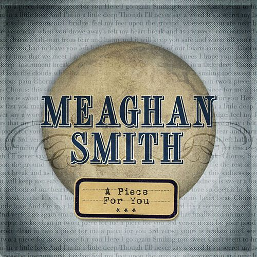 A Piece For You by Meaghan Smith