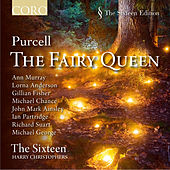 The Fairy Queen - Henry Purcell by The Sixteen