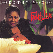 Feel the Love by Dorothy Moore