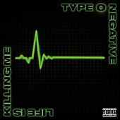 Life Is Killing Me by Type O Negative