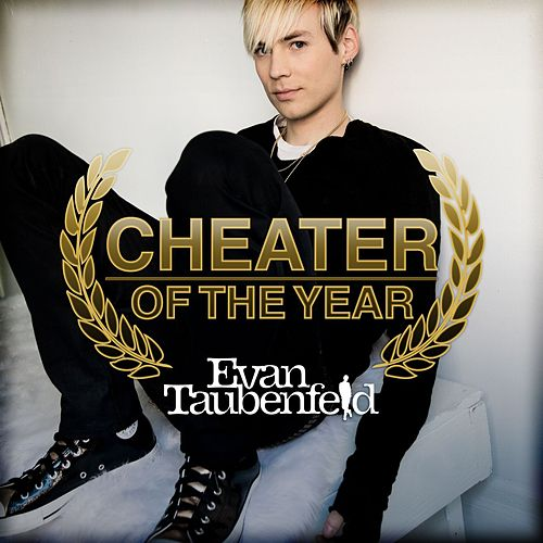 Cheater Of The Year by Evan Taubenfeld