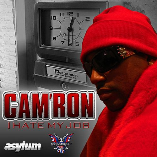 I Hate My Job by Cam'ron