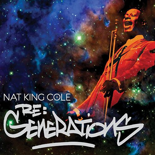 Re:Generations von Nat King Cole