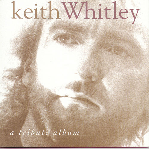 Keith Whitley: A Tribute Album by Various Artists