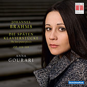 Johannes Brahms: The late piano pieces op. 116-119 by Anna Gourari