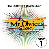 The Mr. Obvious Show - Disc 1 by Bob & Tom