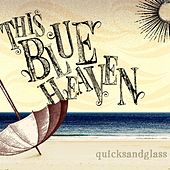 Quicksandglass by This Blue Heaven