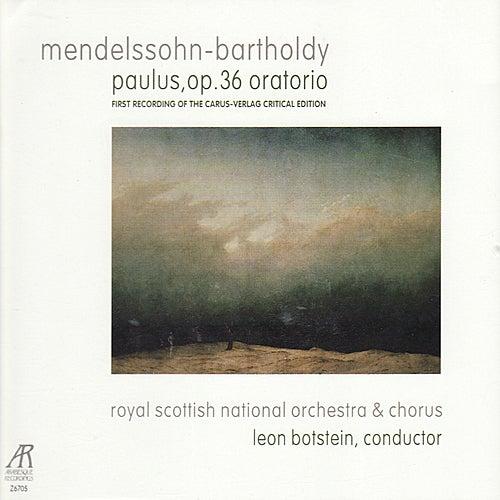 Mendelssohn-Bartholdy: Paulus, Op. 36 Oratorio by Royal Scottish National Orchestra and Chorus