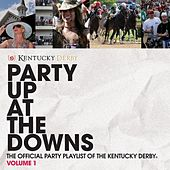 Party Up At the Downs - The Official Party Playlist of the Kentucky Derby, Volume 1 by