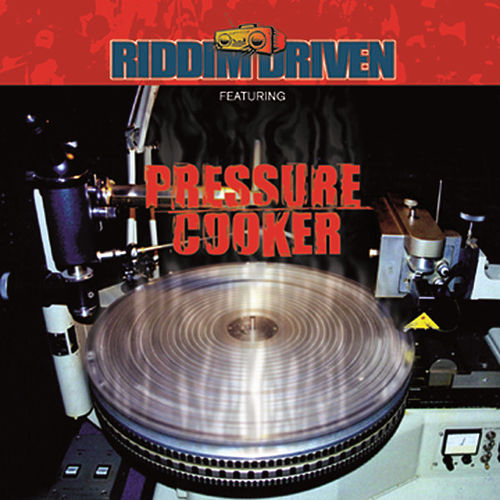 Riddim Driven: Pressure Cooker by Various Artists