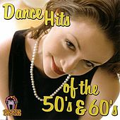 Dance Hits Of The 50's & 60's by Various Artists