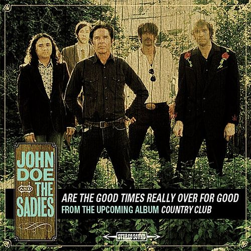 Are The Good Times Really Over For Good by John Doe (Alt Country)