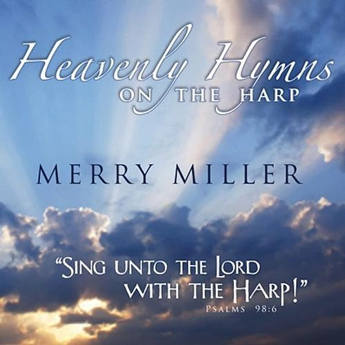 Heavenly Hymns On the Harp by Merry Miller