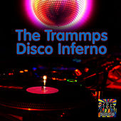 Disco Inferno (Re-Recorded / Remastered) by The Trammps