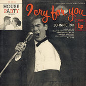 I Cry For You by Johnnie Ray
