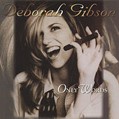Only Words (remixes) by Deborah Gibson