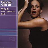 Only In My Dreams 1998 Remixes by Deborah Gibson