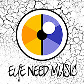 Eye Need Music by Various Artists