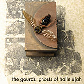 Ghosts of Hallelujah by The Gourds