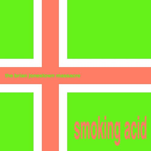 Smoking Acid by The Brian Jonestown Massacre