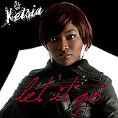 Let It Go by Ketsia
