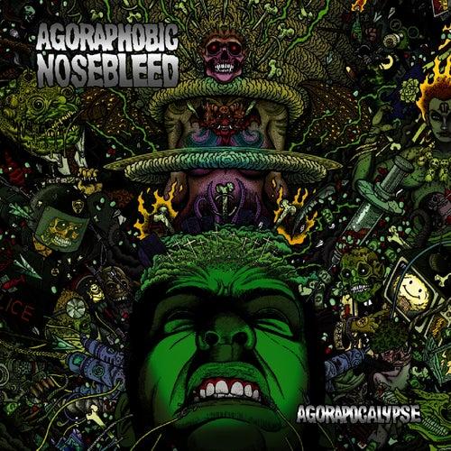 Agorapocalypse by Agoraphobic Nosebleed