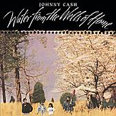 Water From The Wells Of Home by Johnny Cash