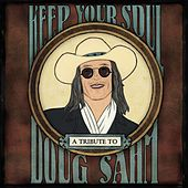 Keep Your Soul: A Tribute to Doug Sahm by Various Artists